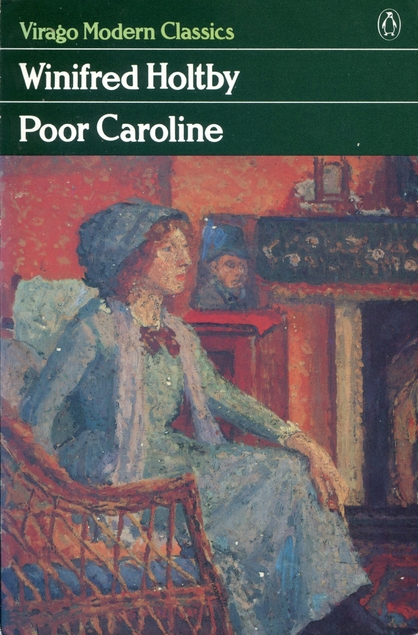 Poor Caroline By Winifred Holtby 1931 Beyond Eden Rock